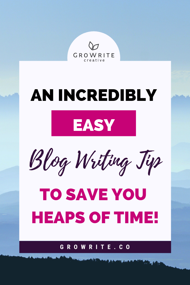 An Incredibly Easy Blog Writing Tip To Save You Heaps of Time