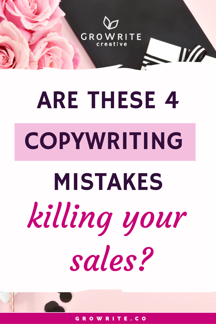 Don't let these 4 #copywriting mistakes hold back your business. When it comes to #writing #copy or content for your website, blog, emails or social media, you'll want to know what these errors are so you can avoid them and optimize your sales! #salescopy #copywritingmistakes