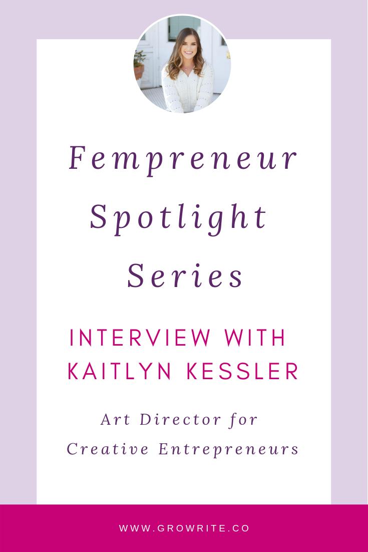 Kaitlyn Kessler Fempreneur Spotlight Series